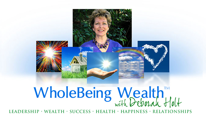 Whole Being Wealth 2013 Deb Holt